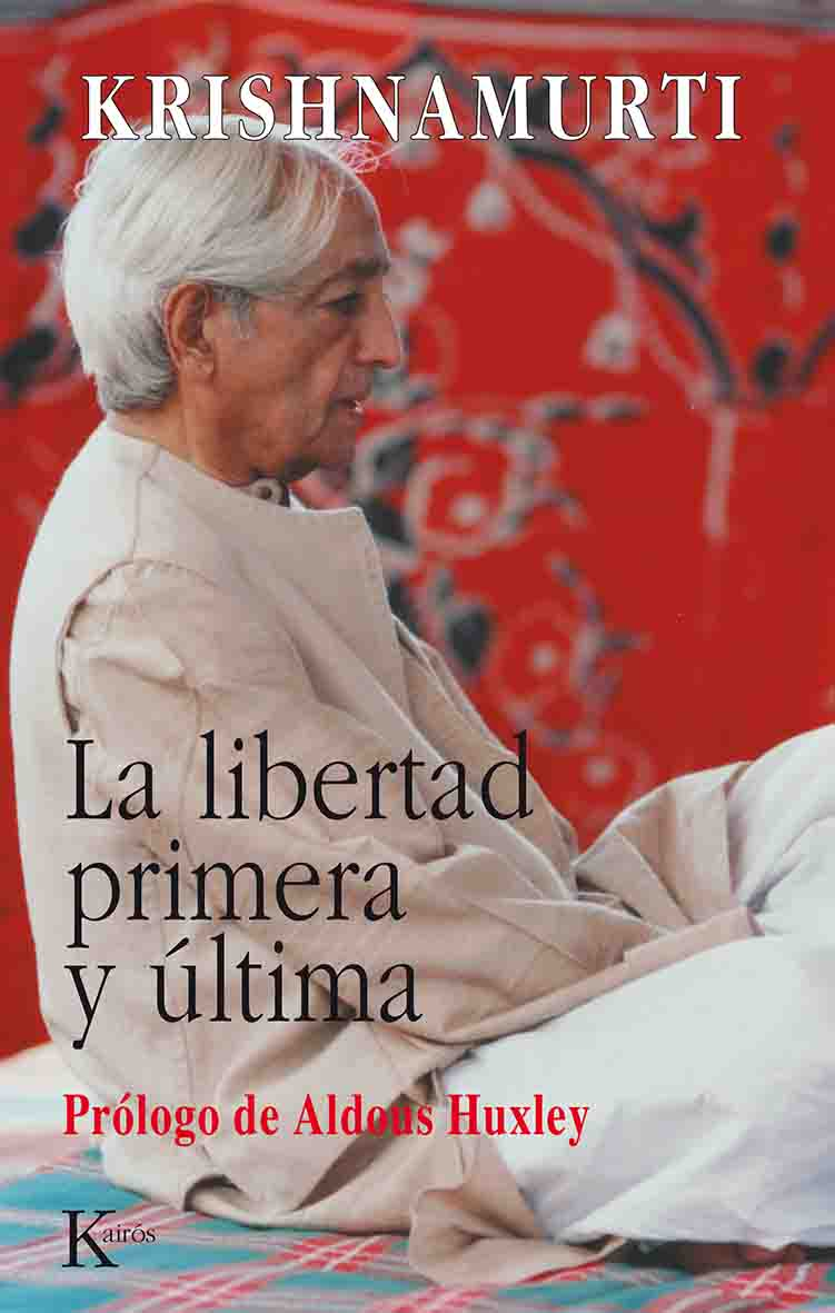La libertad primera y última de Krishnamurti